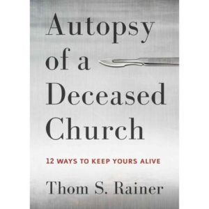 autopsy-of-a-deceased-church-12-ways-to-keep-yours-alive_2525018